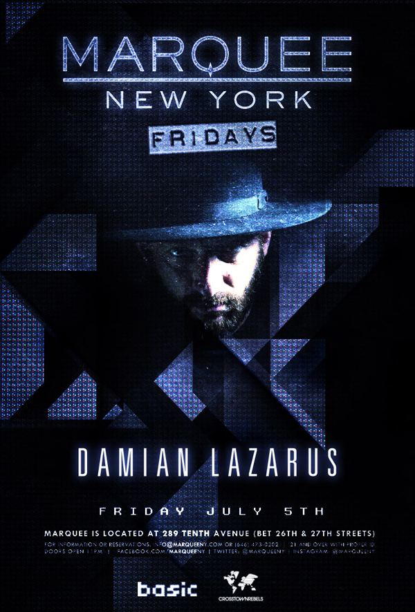 Basic - DAMIAN LAZARUS [Crosstown Rebels] @ Marquee New York - Fri. July 5th
